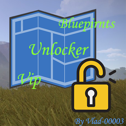 Blueprints Unlocker Vip
